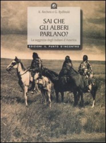 SAI-CHE-GLI-ALBERI-PARLANO-LA-SAGGEZZA-DEGLI-INDIANI-D-039-AMERICA-RECHEIS-KATHE